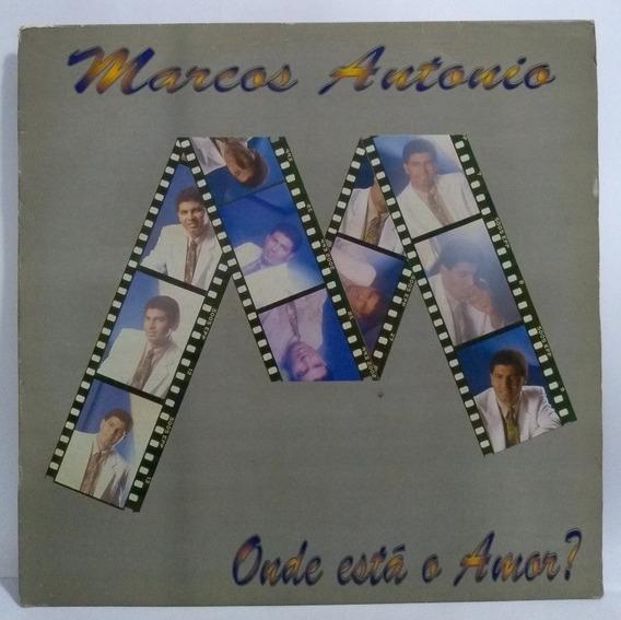 Lp Disco Vinil Marcos Antônio Onde Está O Amor? 1993