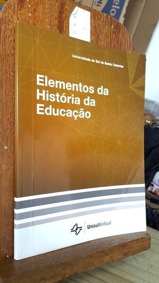 Elementos Da História Da Educação - Ana Waley Mendonça E Ros