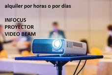 Alquiler Infocus, Proyector, Videobeam, Por Horas O Por Días