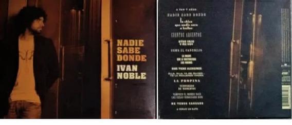 Cd: Nadie Sabe Donde -digipack Ivan Noble