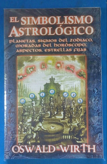 El Simbolismo Astrológico/ Oswald Wirth.