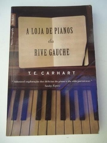 * Livro - A Loja De Pianos Da Rive Gauche - T.e. Carhart