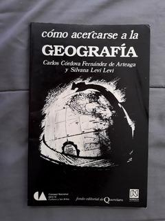Libro - Cómo Acercarse A La Geografía Noriega Editores