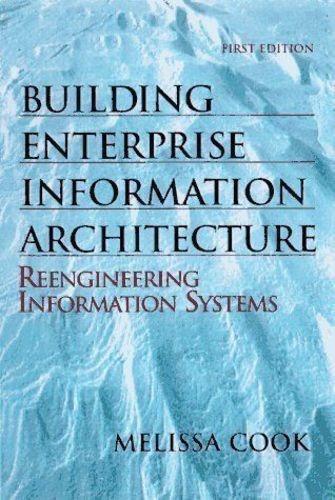 Building Enterprise Information Architectures Melissa Cook