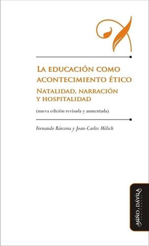 La Educación Como Acontecimiento Ético. Natalidad, Narración