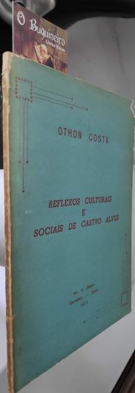 Reflexos Culturais E Sociais De Castro Alves - Othon Costa