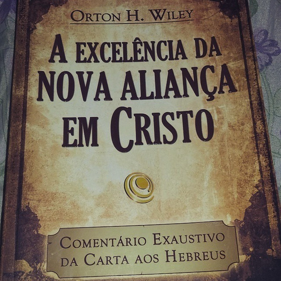 A Excelência Da Nova Aliança Em Cristo