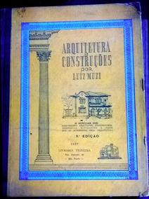 Arquitetura E Construções- Luiz Muzi- Livro 1957