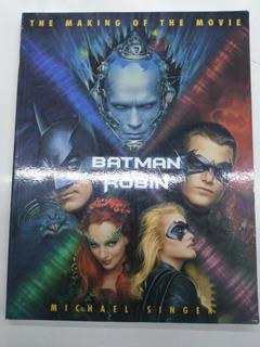 Batman Y Robin- Making Of The Movie- Libro De La Pelicula