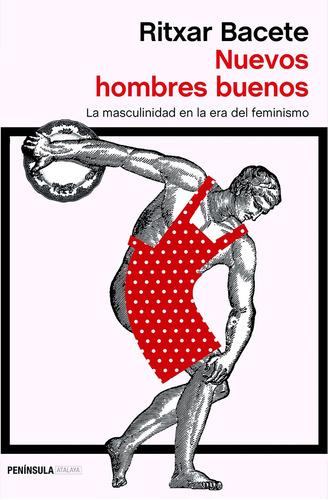 Nuevos Hombres Buenos, Bacete, Península