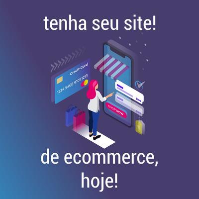 Site Ecommerce - Venda Pela Internet Hoje Mesmo!