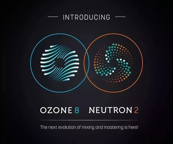 Izotope Ozone 8 Advanced + Neutron 2 Win 32 & 64