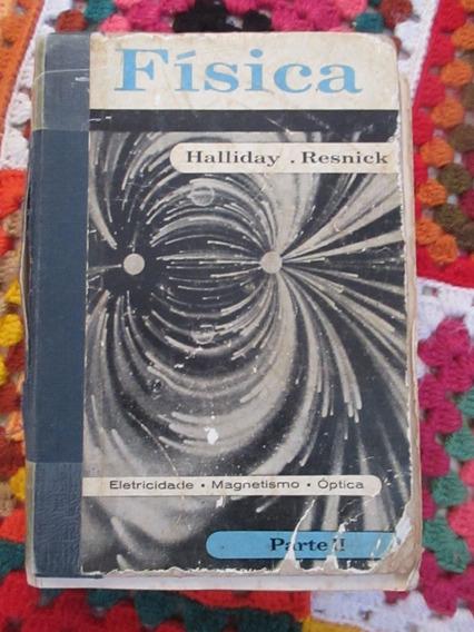 Física - Halliday E Resnick (segunda Edição - Raríssima)