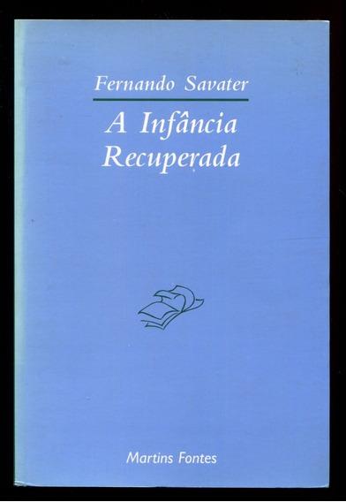 A Infância Recuperada Fernando Savater- Frete Grátis- L.2793