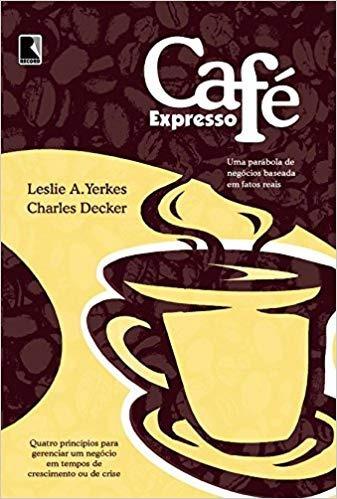 Café Expresso - Uma Parábola De Negócios Leslie A. Yerkes E