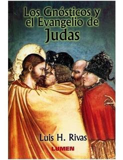Los Gnosticos Y El Evangelio De Judas