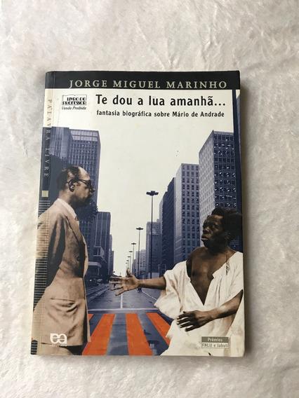 Livro Te Dou A Lua Amanhã - Jorge Miguel Marinho