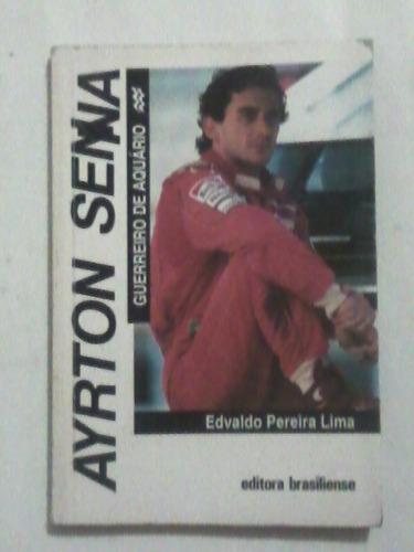 Livro: Ayrton Senna - Guerreiro De Aquário