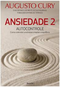 Livro Ansiedade 2 - Augusto Cury