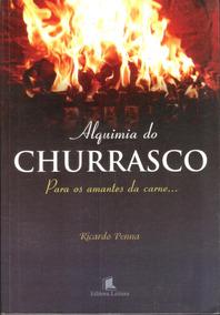 Alquimia Do Churrasco - Ricardo Penna 460