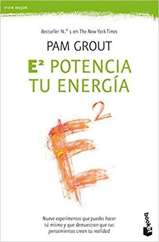 E Al Cuadrado. Potencia Tu Energía -  Pam Grout