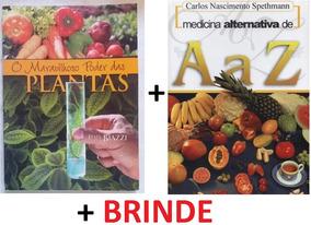 2 Livros De Medicina Alternativa(plantas-alimentos)+ Brinde