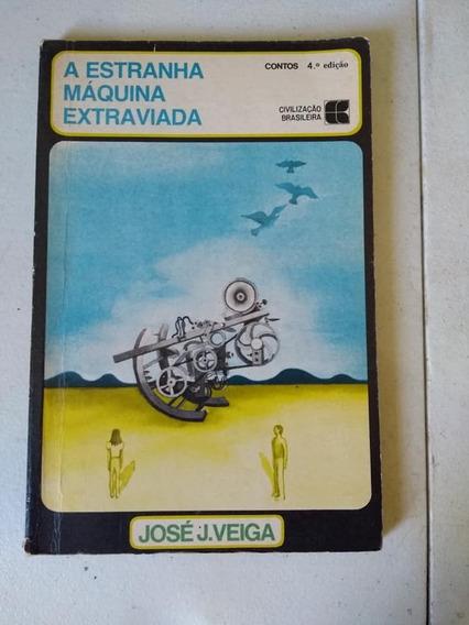 A Estranha Máquina Extraviada José J. Veiga Infanto Juvenil