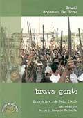 Brava Gente - Stedile - Barbarroja - Badaraco