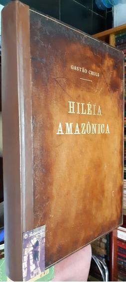 Hiléia Amazônica - Gastão Cruls - 1ª Edição - Ilustrado