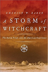 A Storm Of Witchcraft: The Salem Trials And The American Exp