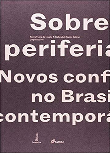 Sobre Periferia Novos Conflitos No Brasil Contemporaneo