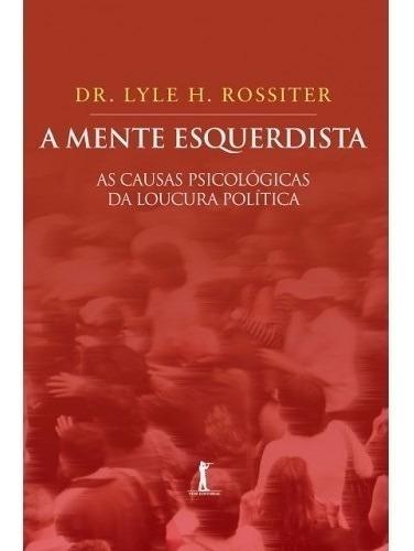 Comunista Exposto + Mente Esquerdista + Ponerologia