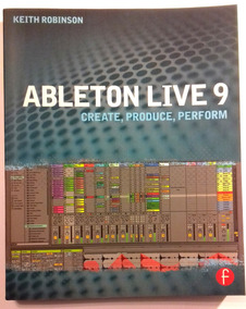 Livro - Ableton Live 9 - Create, Produce, Perform - Novo!