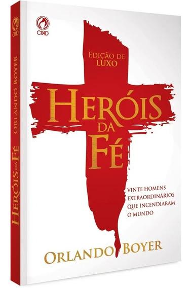 Livre Heróis Da Fé Orlando Boyer Cp Dura Homens Extraordinár