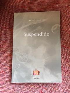 Libro Poesía Suspendido De Nicolás Alonso Viajera Editorial