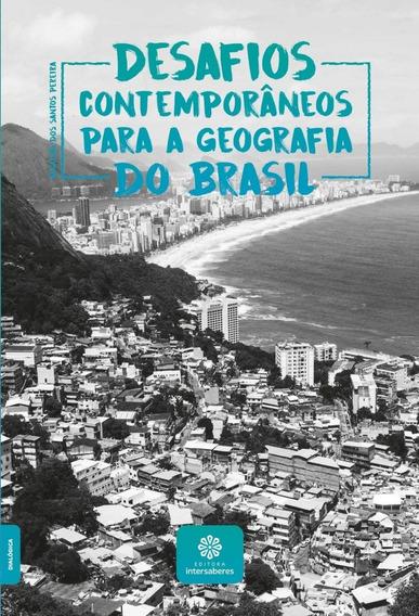 Desafios Contemporâneos Para A Geografia Do Brasil Livro