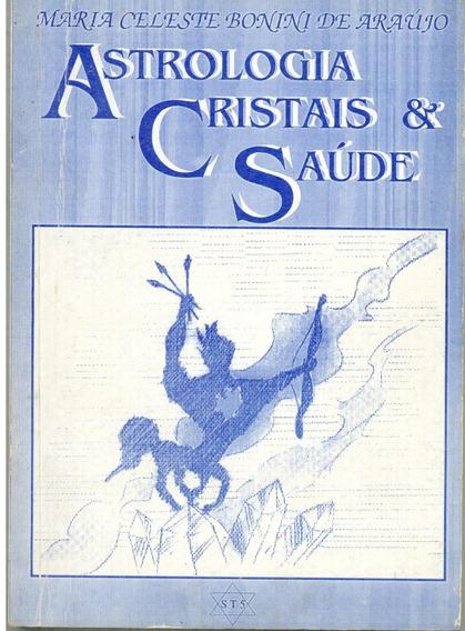 Livro Astrologia Cristais & Saúde - Maria Celeste Araújo