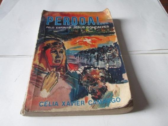 Livro Perdoa! Jesus Gonçalves Celia Xavier Camargo R.775