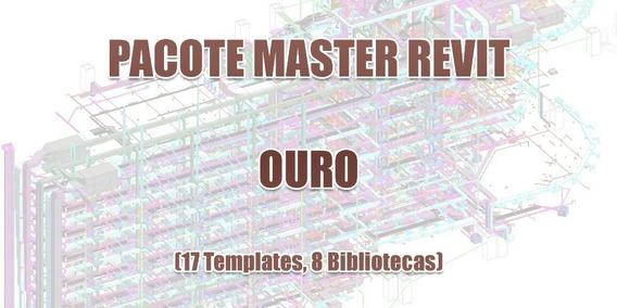Pacote Master Revit Ouro Template 2018 2019 Brindes C.a. Att