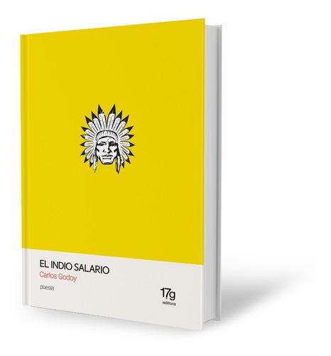 Imagen 1 de 2 de Carlos Godoy: El Indio Salario