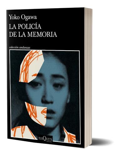 La Policía De La Memoria De Yoko Ogawa - Tusquets