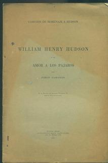 William Henry Hudson Y Su Amor A Los Pájaros - Casares, J.