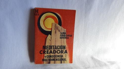Meditacion Creadora Y Conciencia Multidimensional L A Govind