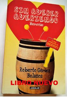 Chespirito Sin Querer Queriendo Roberto Gòmez Bolaños