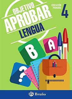 Objetivo Aprobar Lengua 4 Primar. Envío Gratis 25 Días