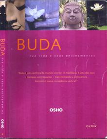 Livro - Buda Sua Vida E Seus Ensinamentos - Osho - 144pg.