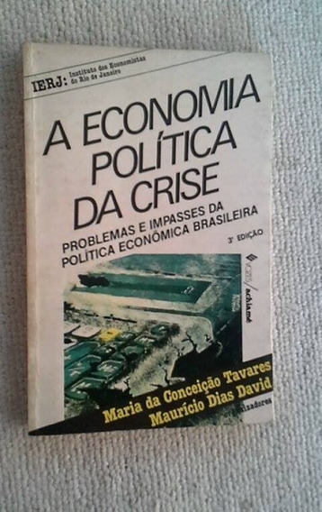* A Economia Politica Da Crise - Mauricio Dias David - Livro