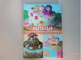 Libro Pastillaje Lo Mejor En Decoración De Pasteles