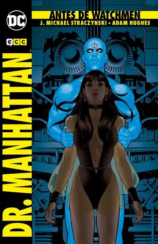 Imagen 1 de 1 de Antes De Watchmen: Dr. Manhattan - Michael Straczynski - Ecc