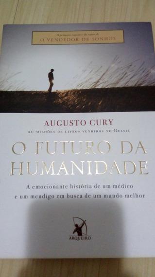 Livro: O Futuro Da Humanidade De Augusto Cury